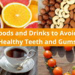 10 Foods and Drinks to Avoid for Healthy Teeth and Gums