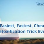 The Easiest, Fastest, Cheapest Detoxification Trick Ever!