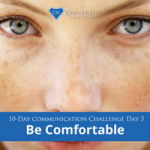 [Communication Challenge] Day 5: Be Comfortable