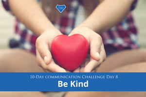 [Communication Challenge] Day 8: Be Kind