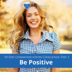 [Communication Challenge] Day 3: Be Positive