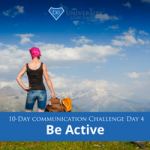 [Communication Challenge] Day 4: Be Active