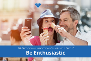 [Communication Challenge] Day 10: Be Enthusiastic