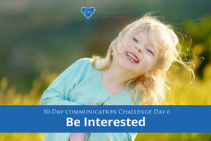 [Communication Challenge] Day 6: Be Interested