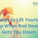 5 Ways to Lift Yourself Up When Bad News Gets You Down