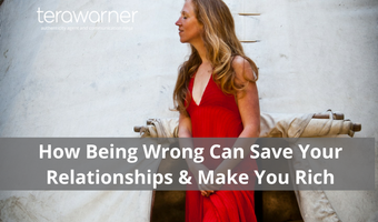 How Being Wrong Can Save Your Relationships & Make You Rich!