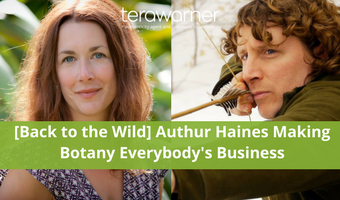 [Back to the Wild] Arthur Haines is Making Botany Everybody's Business