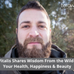 Daniel Vitalis Shares Wisdom From the Wild Side: Why Connecting With Nature Now is the Key to Lasting Healthy, Happiness & Confidence