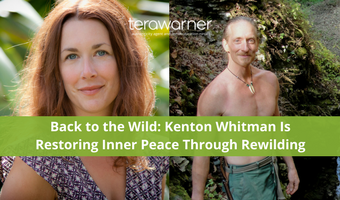 [Back to the Wild] Kenton Whitman ReWilding As a Path to Mindfulness and Inner Peace