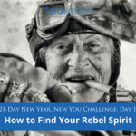 [New Year, New You] Day 13: How to Find Your Rebel Spirit