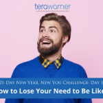 [New Year, New You] Day 14: How to Lose the Need to Be Liked