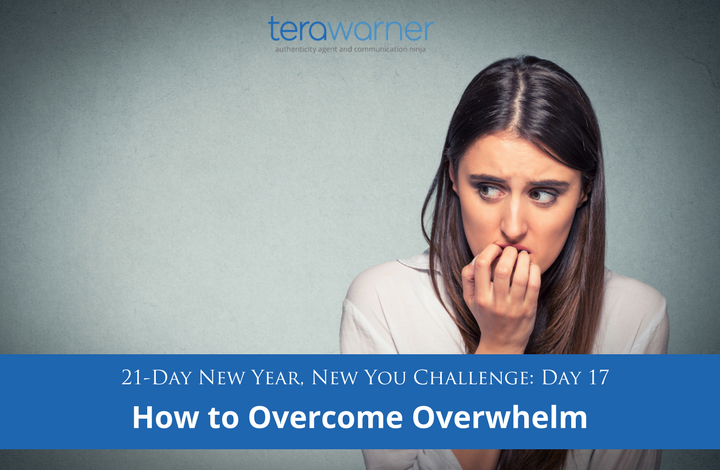 [New Year, New You] Day 17: How to Overcome Overwhelm