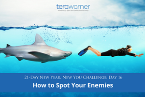 [New Year, New You] Day 16: How to Spot Your Enemies