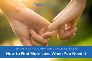[New Year, New You] Day 18: How to Find More Love When You Need It