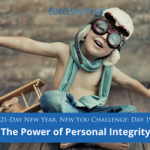 [New Year, New You] Day 19: The Power of Personal Integrity