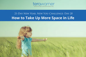 [New Year, New You] Day 20: How to Take Up More Space