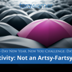 [New Year, New You] Day 6: Creativity: Not Just Some Artsy-Fartsy Idea