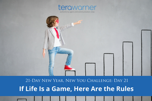 [New Year, New You] Day 21: If Life is a Game, Here Are the Rules
