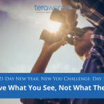 [New Year, New You] Day 12: Believe What You See, Not What They Say