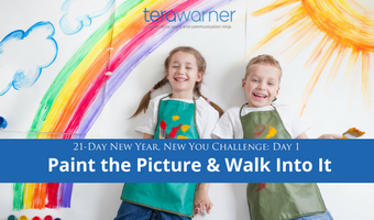 [21-Day New Year, New You Challenge] Day 1: Paint the Picture Then Walk Into It