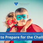 How to Prepare for the 10-Day Communication Challenge