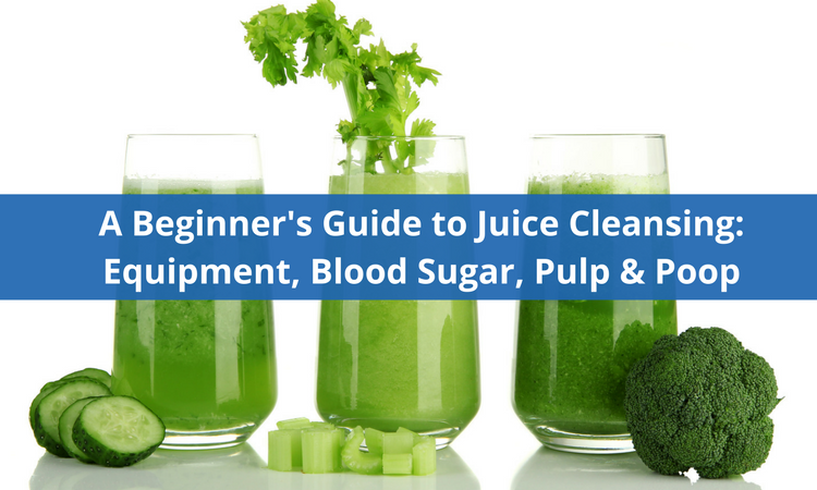 juice cleanse, juice fast, detox with juice, juice detox, cleanse with juice