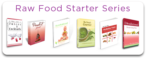 Raw Food Starter Series of e-Books